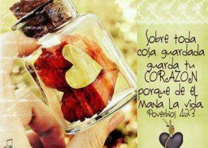 Sobre toda cosa guardada,guarda tu corazón