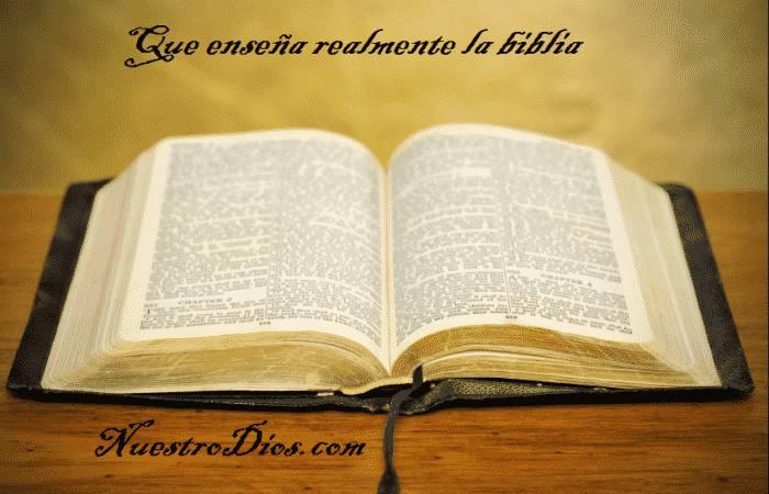 que enseña realmente la biblia